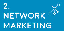 2. Network Marketing